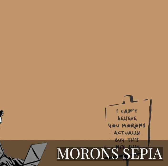 NFT - MORONS SEPIA by Pest Supply